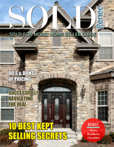 request your free SOLD - a beautiful 28 page Home Seller's Guide with articles on what to do to prepare your home to sell, pricing suggestions, check lists, what to do when you have pets, navigating the deal and more helpful tips, mailed to your home at no cost to you.